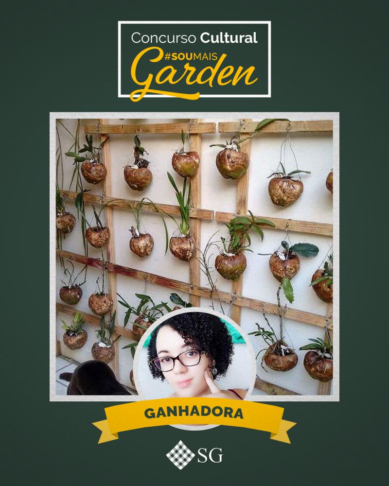 Ganhadora do concurso Cultural Sou Mais Garden
